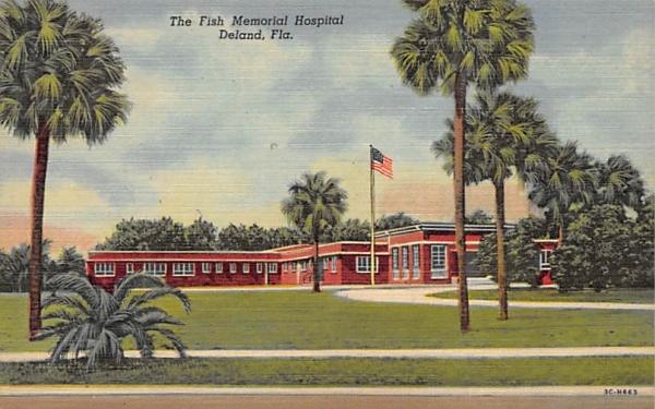 The Fish Memorial Hospital De Land, Florida Postcard