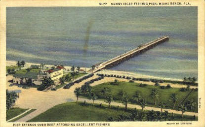 Sunny Isles Fishing Pier - Miami Beach, Florida FL Postcard