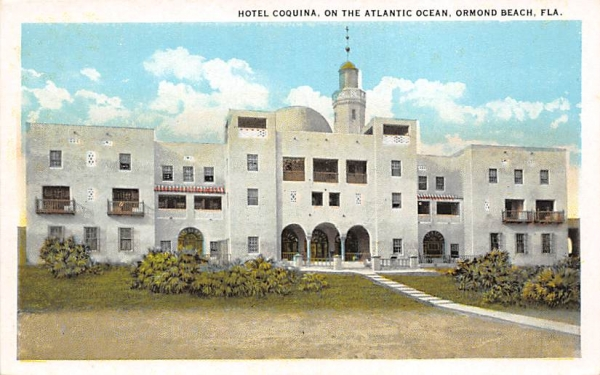 Hotel Coquina, on the Atlantic Ocean Ormond Beach, Florida Postcard