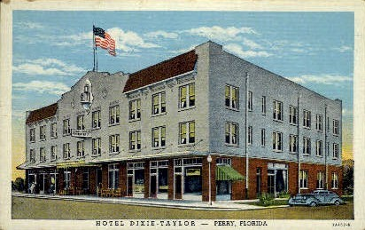 Hotel Dixie-Taylor - Perry, Florida FL Postcard