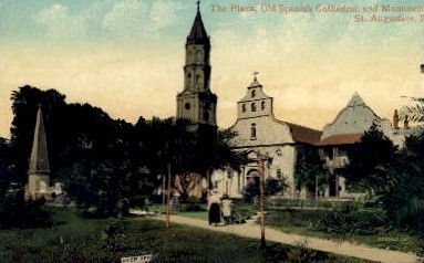 Plaza, Old Spanish Cathedral - St Augustine, Florida FL Postcard