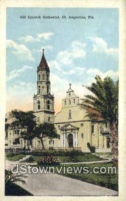 Old Spanish Cathedral - St Augustine, Florida FL Postcard