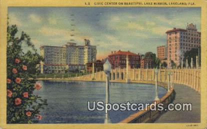 Civic Center, Mirror Lake - Lakeland, Florida FL Postcard