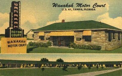 Wanakah Motor Court - Tampa, Florida FL Postcard
