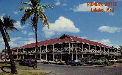 Pioneer Hotel, Lahaina - Maui, Hawaii HI Postcard