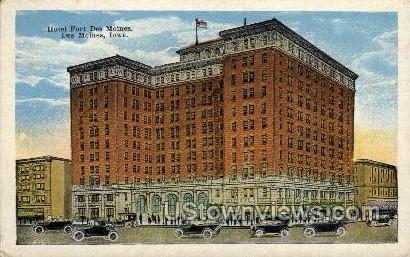 Hotel Fort - Des Moines, Iowa IA Postcard