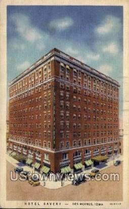 Hotel Savery - Des Moines, Iowa IA Postcard