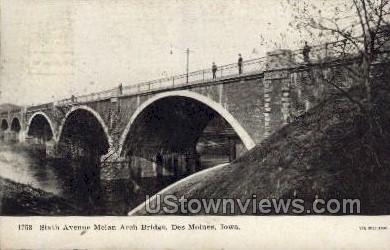 Sixth Avenue Melan Arch Bridge - Des Moines, Iowa IA Postcard