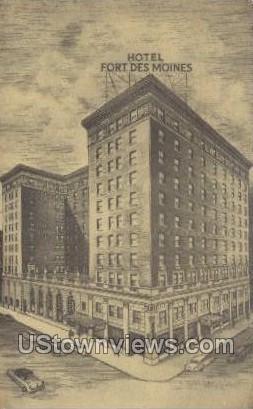 Hotel Fort Des Moines - Iowa IA Postcard