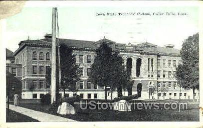 Teachers College - Cedar Falls, Iowa IA Postcard