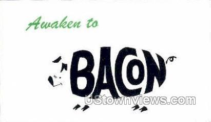 Awaken to Bacon - Misc, Iowa IA Postcard