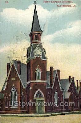 First Baptsit Church - Waterloo, Iowa IA Postcard