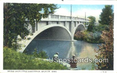 Bridge, Little Sioux River - Spencer, Iowa IA Postcard