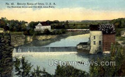 The Dammed River and Old Mill - Iowa Falls Postcards, Iowa IA Postcard