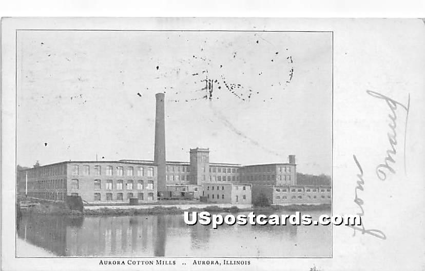 Aurora Cotton Mills - Illinois IL Postcard