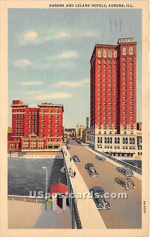 Aurora & Leland Hotels - Illinois IL Postcard