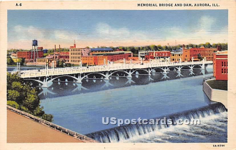 Memorial Bridge & Dam - Aurora, Illinois IL Postcard