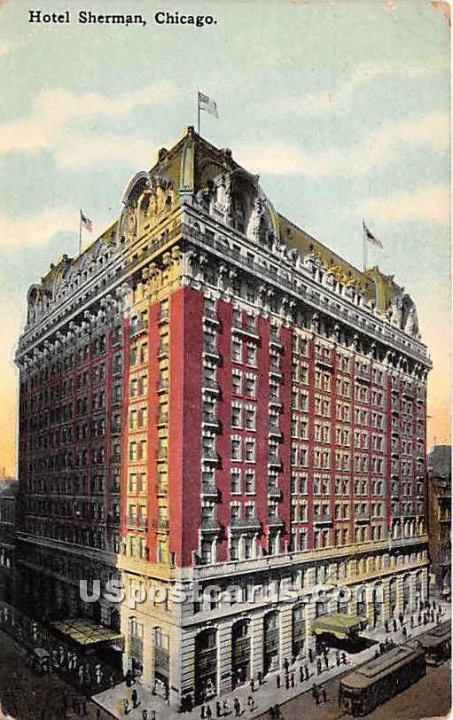 Hotel Sherman - Chicago, Illinois IL Postcard