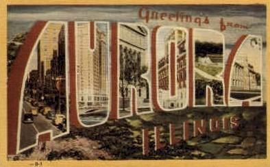 Greeting from Aurora - Illinois IL Postcard