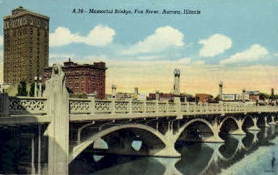 Memorial Bridge - Aurora, Illinois IL Postcard