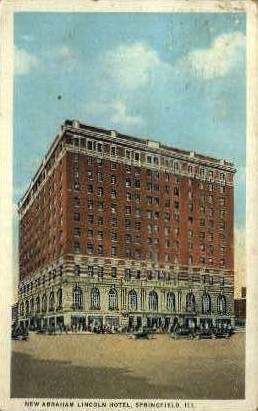 Abraham Lincoln Hotel - Springfield, Illinois IL Postcard