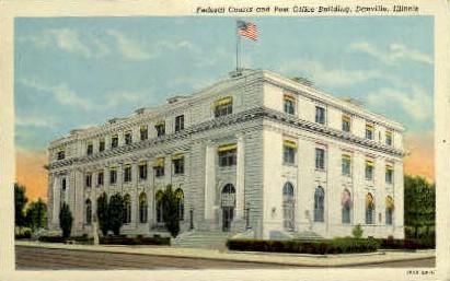Federal Courts & Post Office Bldg. - Danville, Illinois IL Postcard
