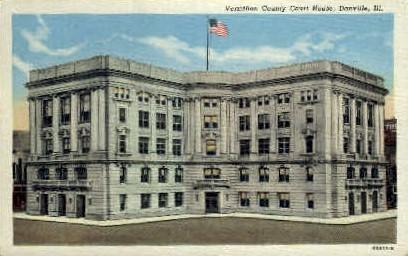 Vermilion County Court House - Danville, Illinois IL Postcard
