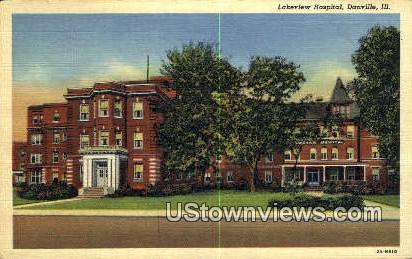 Lakeview Hospital - Danville, Illinois IL Postcard