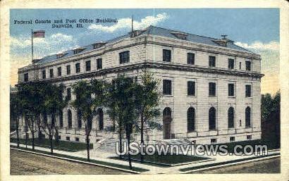 Federal Courts, Post Office Bldg - Danville, Illinois IL Postcard