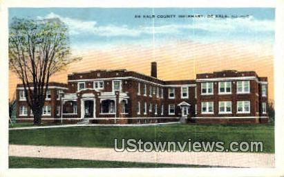 De Kalb County Infirmary - DeKalb, Illinois IL Postcard