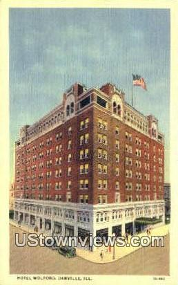 Hotel Wolford - Danville, Illinois IL Postcard