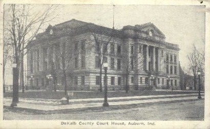 DeKalb Country Court House - Auburn, Indiana IN Postcard