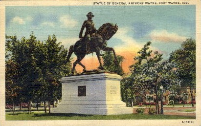 Statue of General Anthony Wayne - Fort Wayne, Indiana IN Postcard