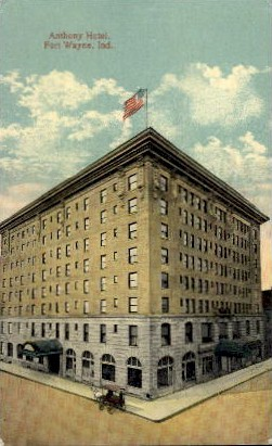 Anthony Hotel - Fort Wayne, Indiana IN Postcard
