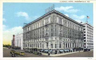 Claypool Hotel - Indianapolis Postcards, Indiana IN Postcard