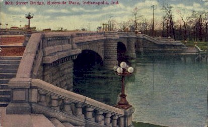 30th Street Bridge, Riverside Park - Indianapolis Postcards, Indiana IN Postcard