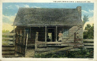 The Last Lincoln Cabin - Lincoln City, Indiana IN Postcard