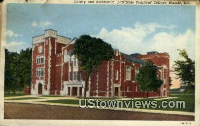 Library & Aud, Ball State Teachers' College - Muncie, Indiana IN Postcard