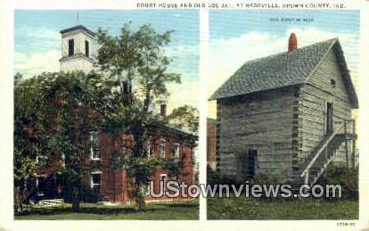 Court House & Old Log Jail, Nashville - Brown County, Indiana IN Postcard