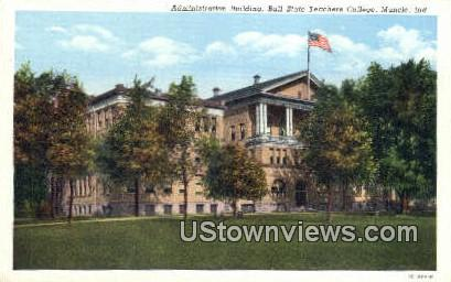 Admin Bldg, Balls State Teachers College - Muncie, Indiana IN Postcard
