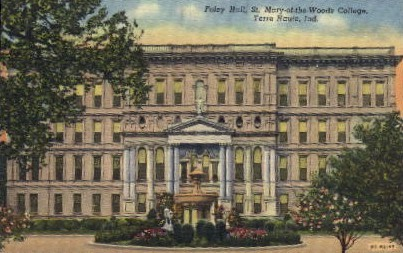 Foley Hall, St, Mary, Woods College - Terre Haute, Indiana IN Postcard