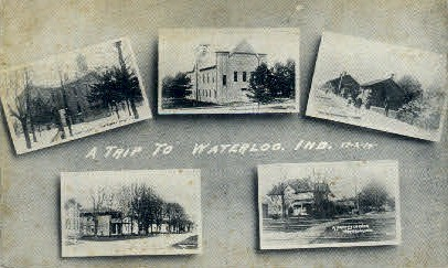 A Trip to Waterloo - Indiana IN Postcard