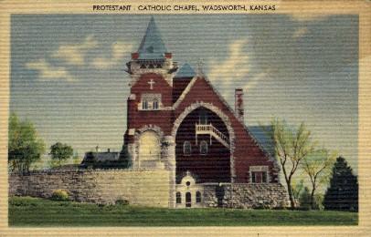 Protestant Catholic Chapel  - Wadsworth, Kansas KS Postcard