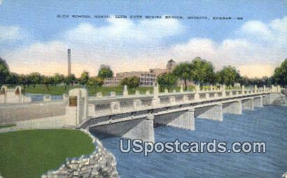 High School, Minisa Bridge - Wichita, Kansas KS Postcard