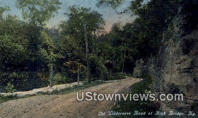 Wilderness Road - High Bridge, Kentucky KY Postcard