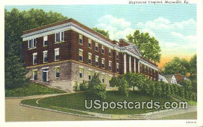 Hayswood Hospital - Maysville, Kentucky KY Postcard