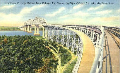 The Huey P. Long Bridge - New Orleans, Louisiana LA Postcard