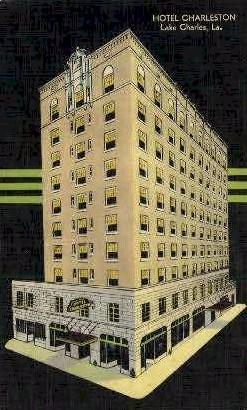 Charleston Hotel - Lake Charles, Louisiana LA Postcard