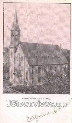 Unitarian Church - Ayer, Massachusetts MA Postcard
