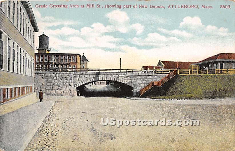 Grade Crossing Arch at Mill Street - Attleboro, Massachusetts MA Postcard